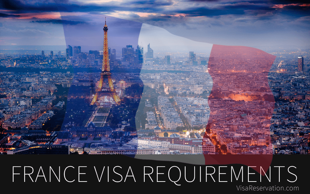 All You Need To Know About France Visa Requirements - Visa Reservation