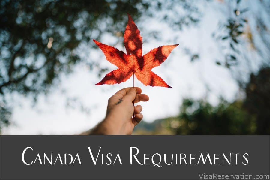Canada Visa Requirements You Need To Know – Visa Reservation